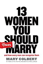 13 Women You Should Never Marry: And How…