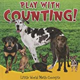 Webb, Barbara: Play With Counting! (Little World Math Concepts)