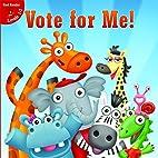 Vote for Me! (Little Birdie Readers) by J.…