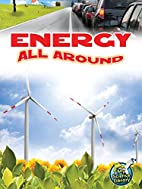 Energy All Around (My Science Library, 3-4)…