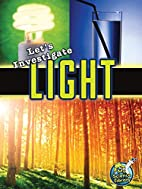Let's Investigate Light (My Science Library,…