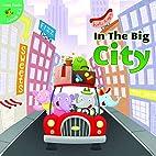 In the Big City (Little Birdie Readers, K-1)…