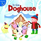 In the Doghouse (Little Birdie Readers) by…