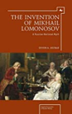The Invention of Mikhail Lomonosov: A…