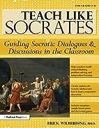 Teach Like Socrates: Guiding Socratic…