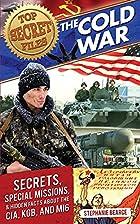Top Secret Files: The Cold War: Secrets,…