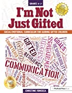 I'm Not Just Gifted: Social-Emotional…