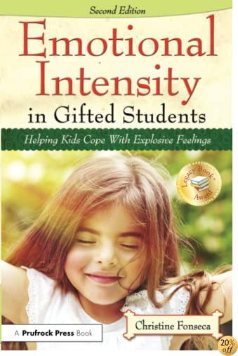 TEmotional Intensity in Gifted Students: Helping Kids Cope with Explosive Feelings (2nd ed.)