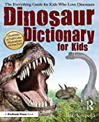 Dinosaur Dictionary for Kids: The Everything…