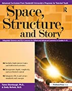 Space, Structure, and Story: Integrated…
