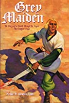 Grey Maiden: The Story of a Sword Through…