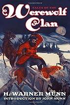 Tales of the Werewolf Clan by H. Warner Munn