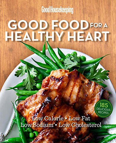 good-housekeeping-good-food-for-a-healthy-heart-low-calorie-low-fat-low-sodium-low-cholesterol