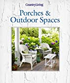 Country Living Porches & Outdoor Spaces by…
