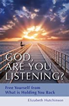 God Are You Listening?: Free Yourself from…