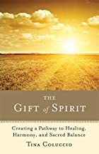 The Gift of Spirit: Creating a Pathway to…