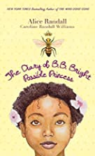 The Diary of B. B. Bright, Possible Princess…