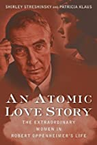 An Atomic Love Story: The Extraordinary…