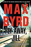 Byrd, Max: Fly Away, Jill (Mike Haller Mystery)