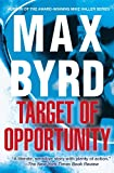 Byrd, Max: Target of Opportunity