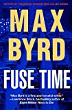 Byrd, Max: Fuse Time