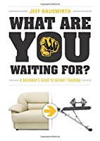 What are you Waiting For? by Jeff Hauswirth