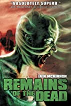 Remains of the Dead by Iain McKinnon