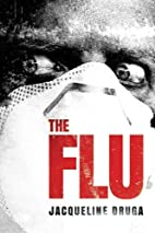 The Flu by Jacqueline Druga