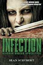 Infection: Alaskan Undead Apocalypse by Sean…