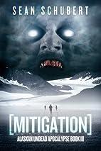 Mitigation (Alaskan Undead Apocalypse Book…