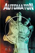 Automaton by D. J. Goodman