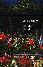 Errantry: Strange Stories by Elizabeth Hand