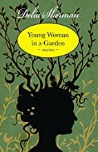 Young Woman in a Garden: Stories by Delia…