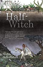 Half-Witch: a novel by John Schoffstall