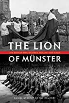The Lion of Münster: The Bishop who Roared…