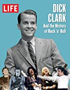 LIFE Dick Clark and the History of Rock…