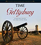 TIME Gettysburg by Editors of Time Magazine