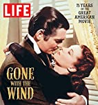LIFE Gone with the Wind: The Great American…