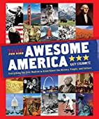 Awesome America: Everything You Ever Wanted…
