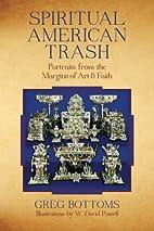 Spiritual American Trash: Portraits from the…