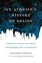 An Atheist's History of Belief:…