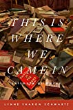 Schwartz, Lynne Sharon: This Is Where We Came In: Intimate Glimpses