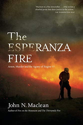 the-esperanza-fire-arson-murder-and-the-agony-of-engine-57