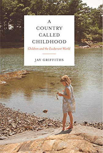 a-country-called-childhood-children-and-the-exuberant-world