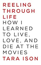 Reeling Through Life: How I Learned to Live,…