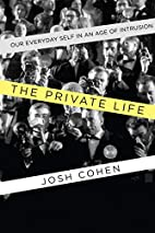 The Private Life: Our Everyday Self in an…