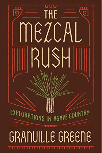 the-mezcal-rush-explorations-in-agave-country