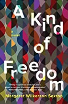 A Kind of Freedom: A Novel by Margaret…