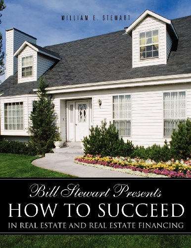 bill-stewart-presents-how-to-succeed-in-real-estate-and-real-estate-financing