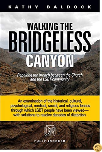 TWalking the Bridgeless Canyon: Repairing the Breach Between the Church and the LGBT Community